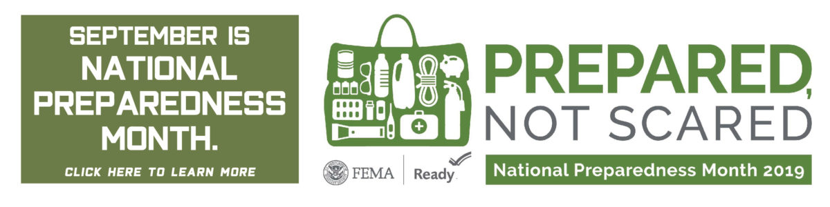Prepared Not Scared, National Preparedness Month 2019. Click to Learn More